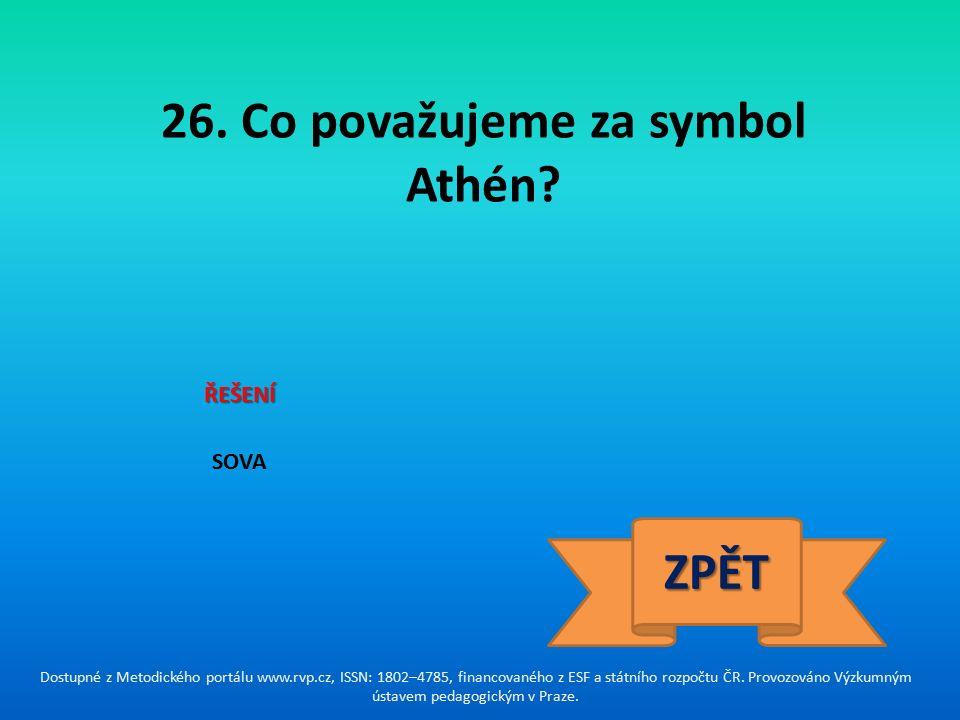 26. Co považujeme za symbol Athén.