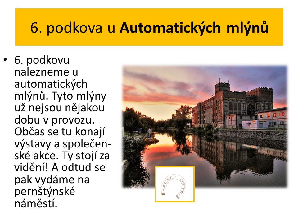 6. podkova u Automatických mlýnů 6. podkovu nalezneme u automatických mlýnů.