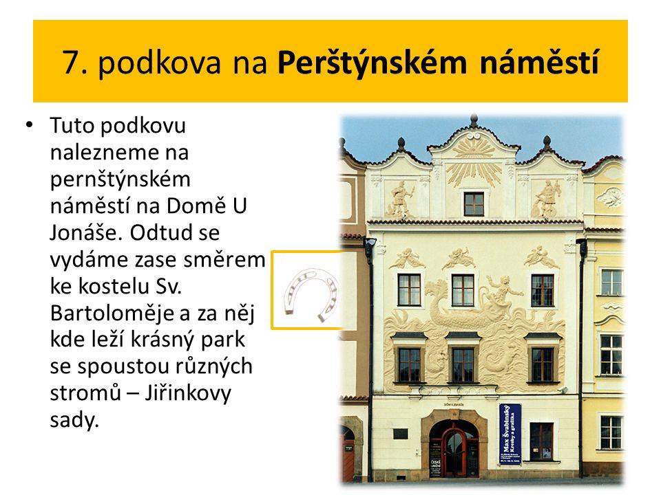 7. podkova na Perštýnském náměstí Tuto podkovu nalezneme na pernštýnském náměstí na Domě U Jonáše.