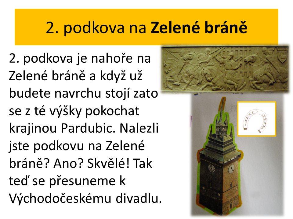 2. podkova na Zelené bráně 2.