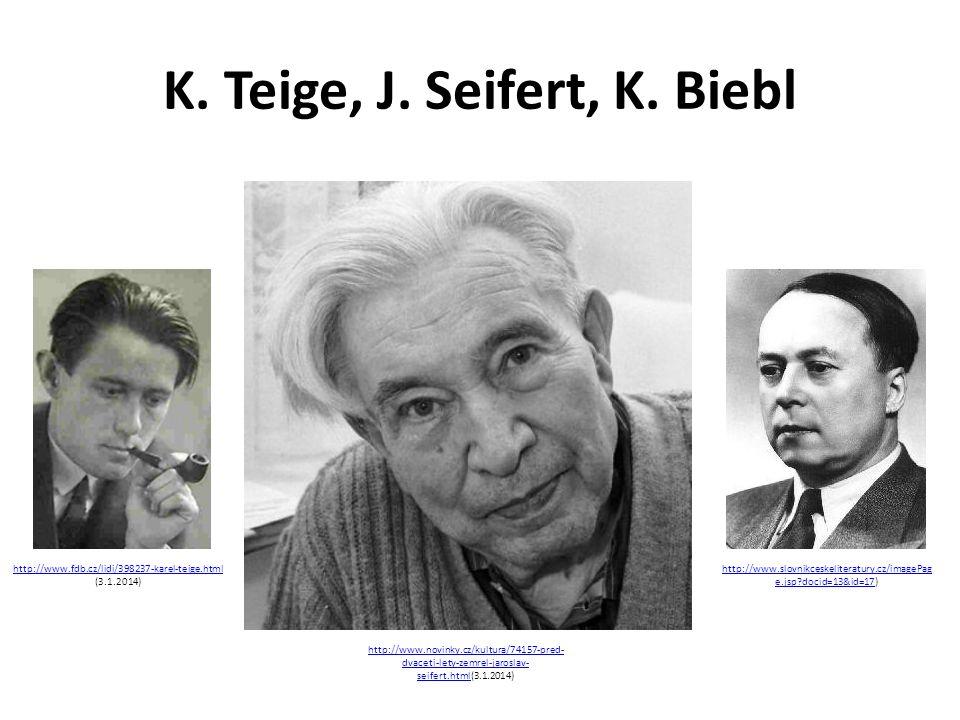 K. Teige, J. Seifert, K. Biebl http://www.fdb.cz/lidi/398237-karel-teige.html http://www.fdb.cz/lidi/398237-karel-teige.html (3.1.2014) http://www.nov