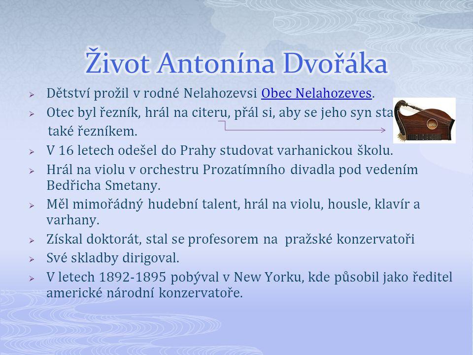  Dětství prožil v rodné Nelahozevsi Obec Nelahozeves.Obec Nelahozeves  Otec byl řezník, hrál na citeru, přál si, aby se jeho syn stal také řezníkem.