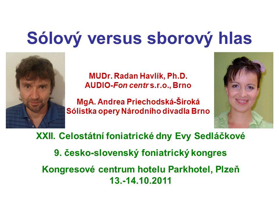 Sólový versus sborový hlas MUDr. Radan Havlík, Ph.D.