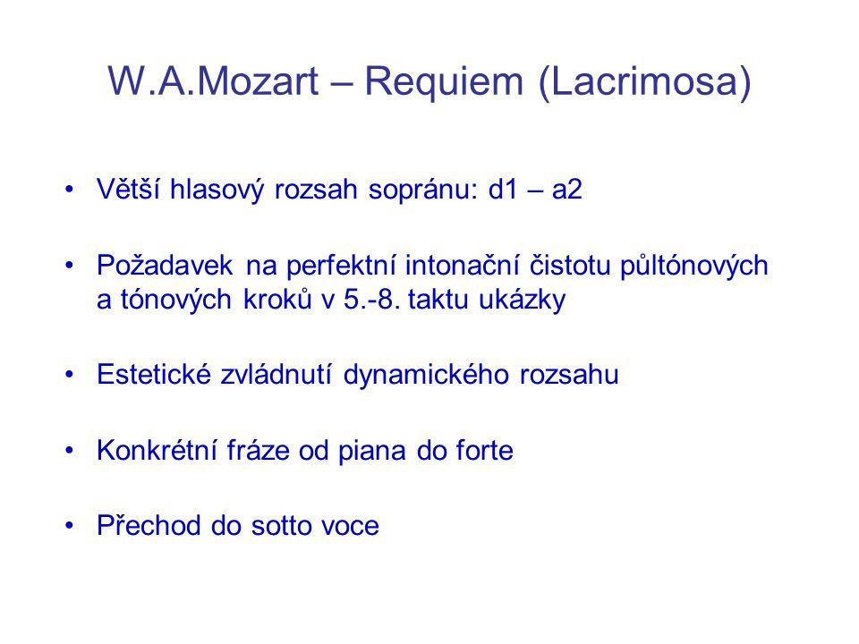 W.A.Mozart – Requiem (Lacrimosa) Větší hlasový rozsah sopránu: d1 – a2 Požadavek na perfektní intonační čistotu půltónových a tónových kroků v 5.-8.