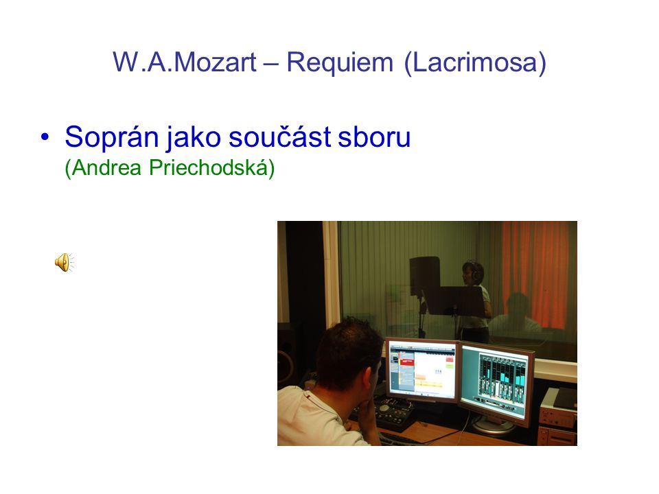 W.A.Mozart – Requiem (Lacrimosa) Soprán jako součást sboru (Andrea Priechodská)