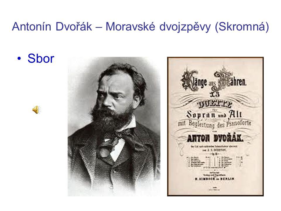 Antonín Dvořák – Moravské dvojzpěvy (Skromná) Soprán jako součást sboru (Andrea Priechodská)