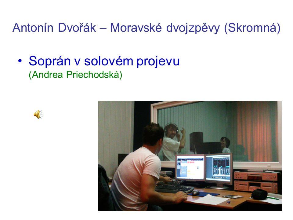 Antonín Dvořák – Moravské dvojzpěvy (Skromná) Soprán v solovém projevu (Andrea Priechodská)