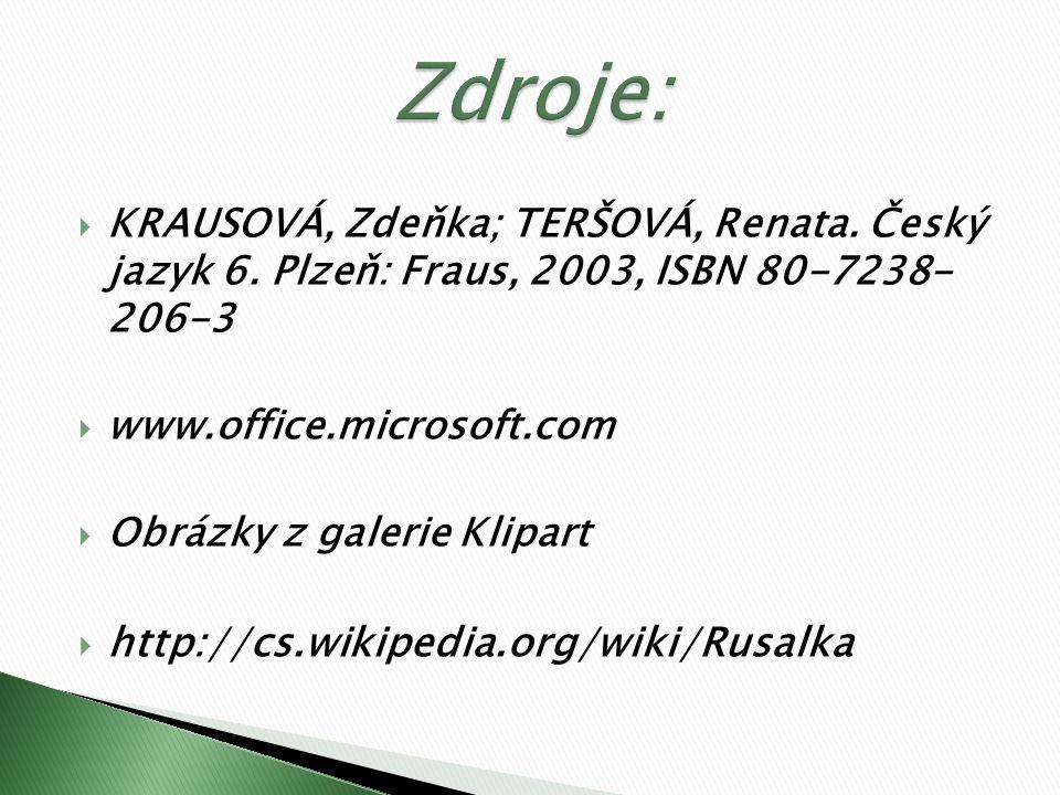  KRAUSOVÁ, Zdeňka; TERŠOVÁ, Renata. Český jazyk 6.