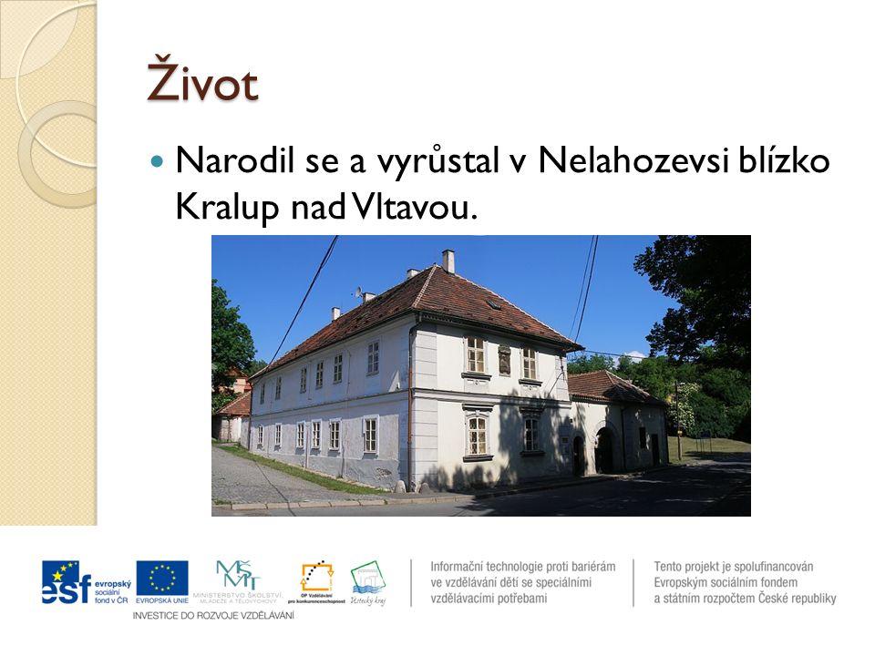 Život Narodil se a vyrůstal v Nelahozevsi blízko Kralup nad Vltavou.
