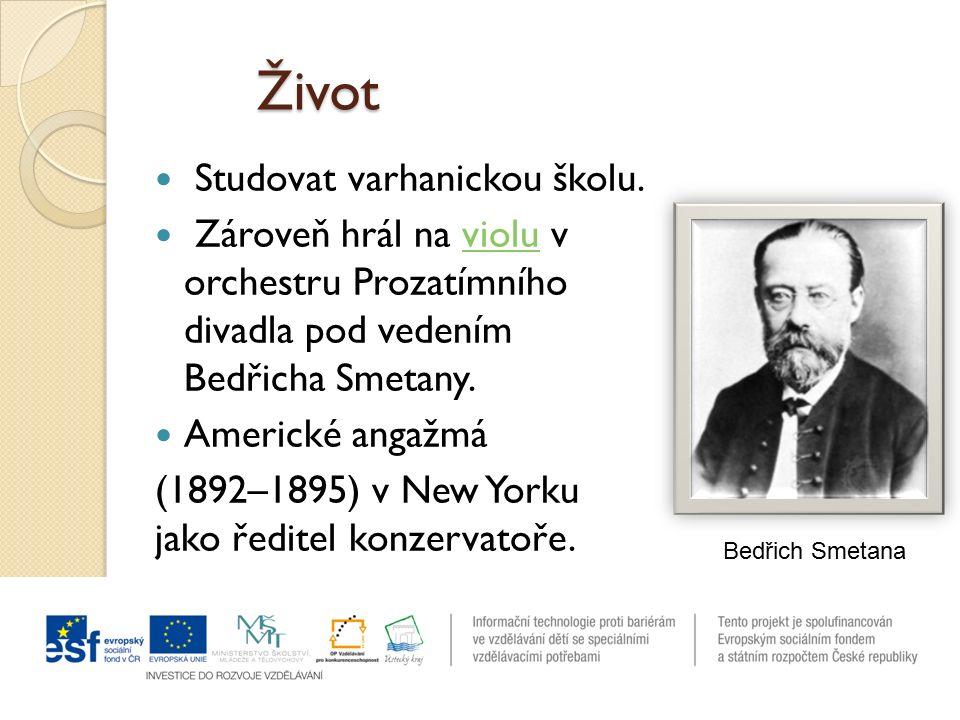 Život Studovat varhanickou školu. Zároveň hrál na violu v orchestru Prozatímního divadla pod vedením Bedřicha Smetany.violu Americké angažmá (1892–189