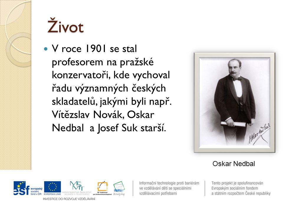 Život V roce 1901 se stal profesorem na pražské konzervatoři, kde vychoval řadu významných českých skladatelů, jakými byli např.