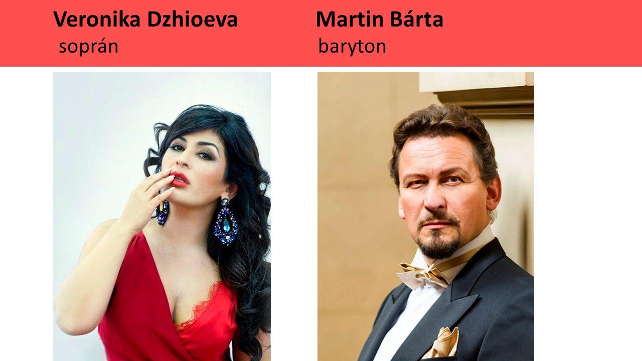 Veronika Dzhioeva Martin Bárta soprán baryton