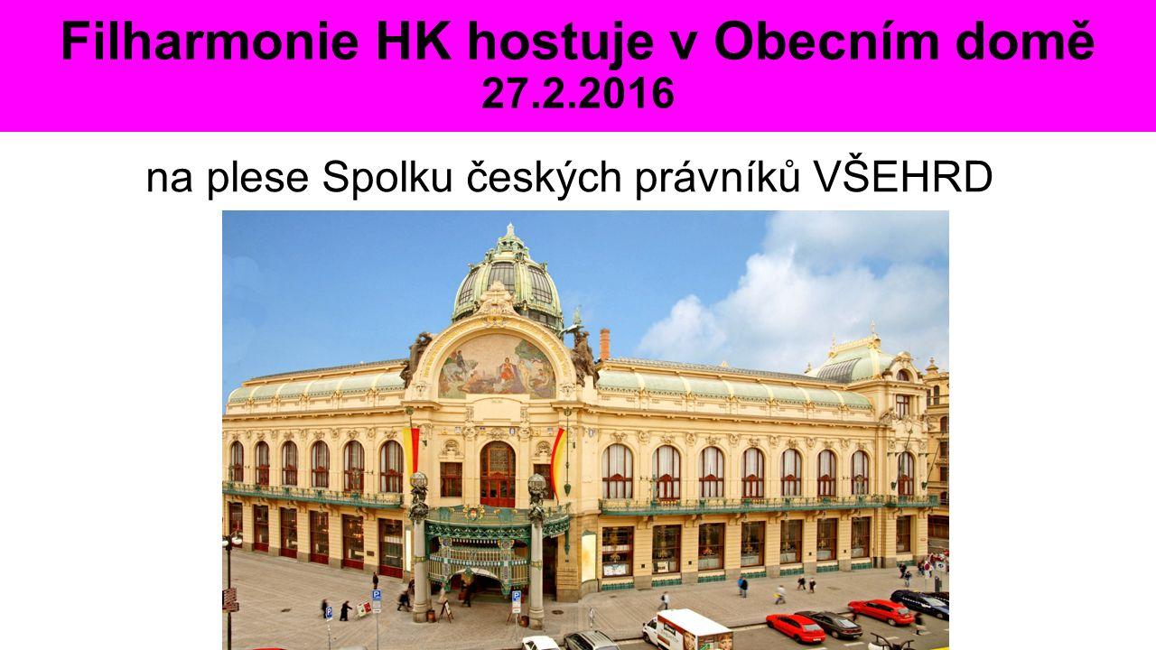 Filharmonie HK hostuje v Obecním domě 27.2.2016 na plese Spolku českých právníků VŠEHRD