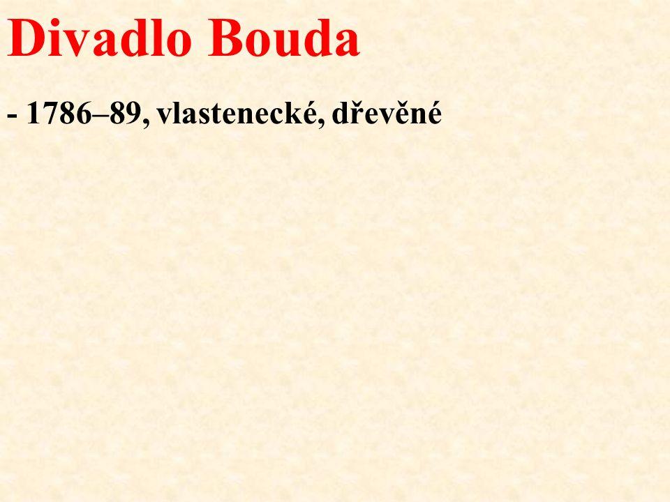 Divadlo Bouda - 1786–89, vlastenecké, dřevěné