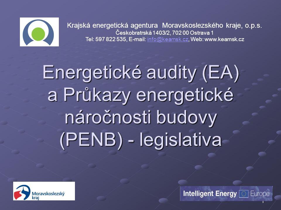 1 Energetické audity (EA) a Průkazy energetické náročnosti budovy (PENB) - legislativa Krajská energetická agentura Moravskoslezského kraje, o.p.s.