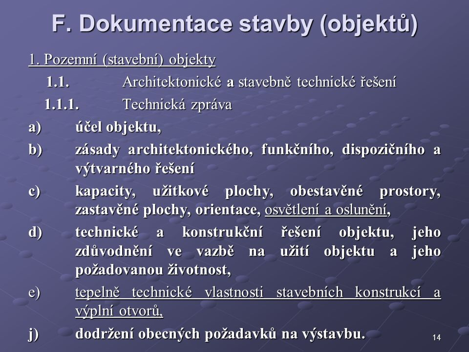 14 F. Dokumentace stavby (objektů) 1. Pozemní (stavební) objekty 1.1.