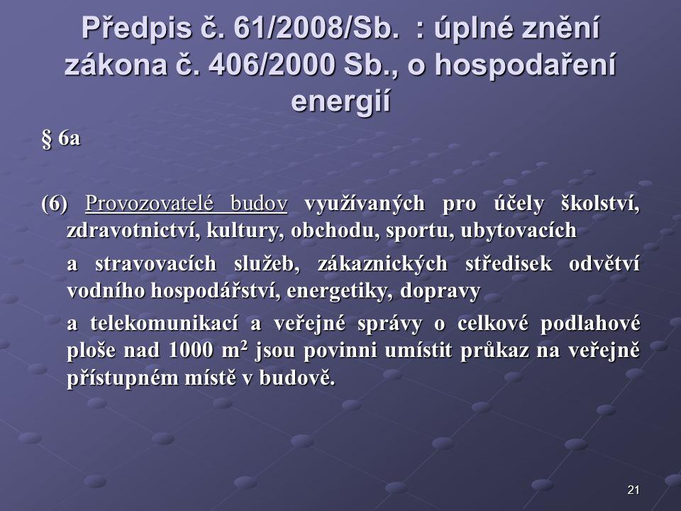 21 Předpis č. 61/2008/Sb. : úplné znění zákona č.