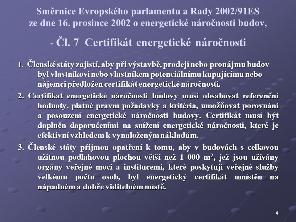 4 Směrnice Evropského parlamentu a Rady 2002/91ES ze dne 16.