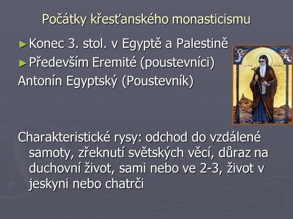 Počátky křesťanského monasticismu ► Konec 3. stol.