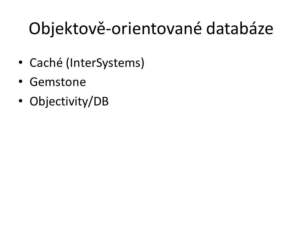 Objektově-orientované databáze Caché (InterSystems) Gemstone Objectivity/DB