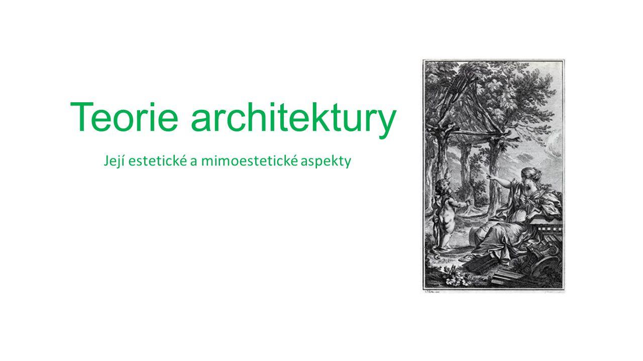 Teorie architektury Její estetické a mimoestetické aspekty