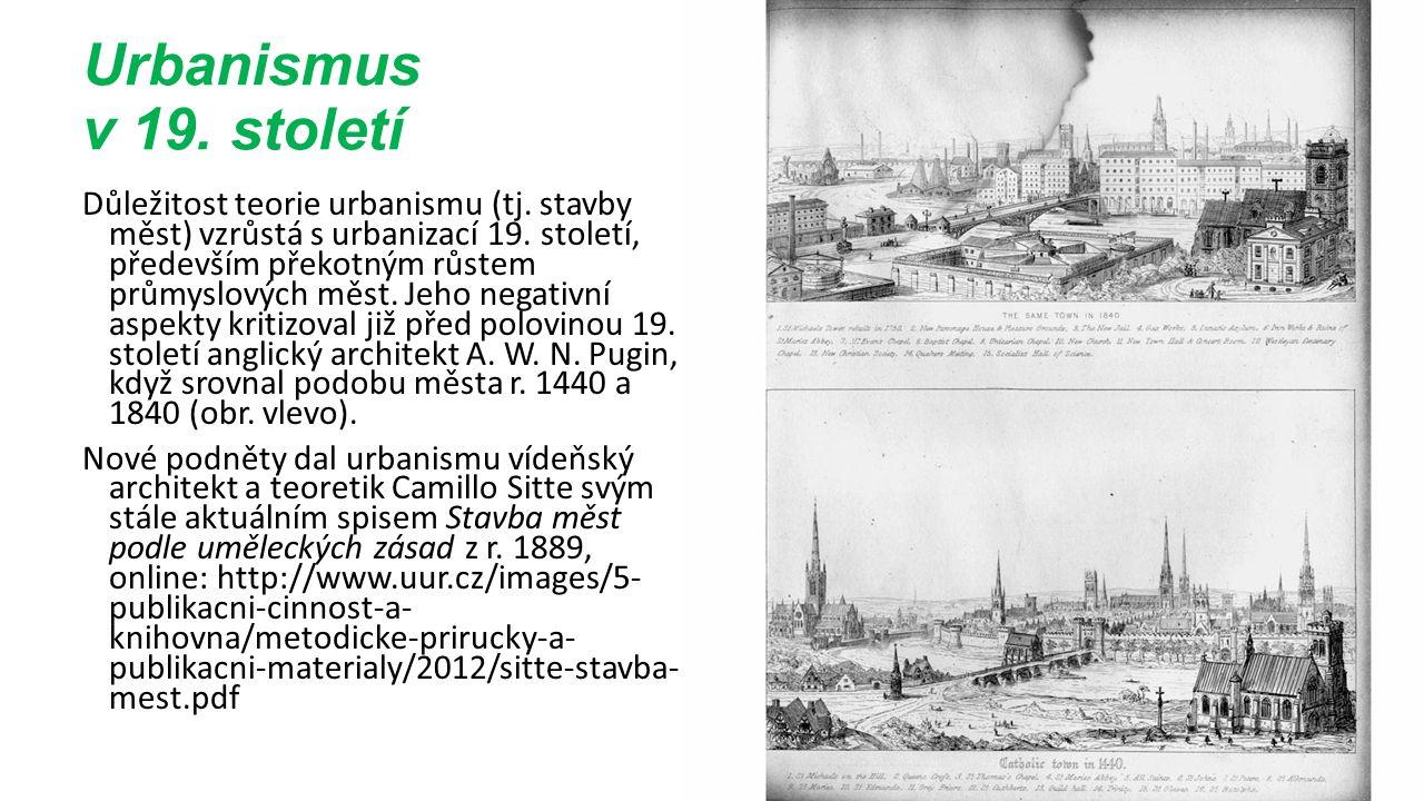 Urbanismus v 19. století Důležitost teorie urbanismu (tj.