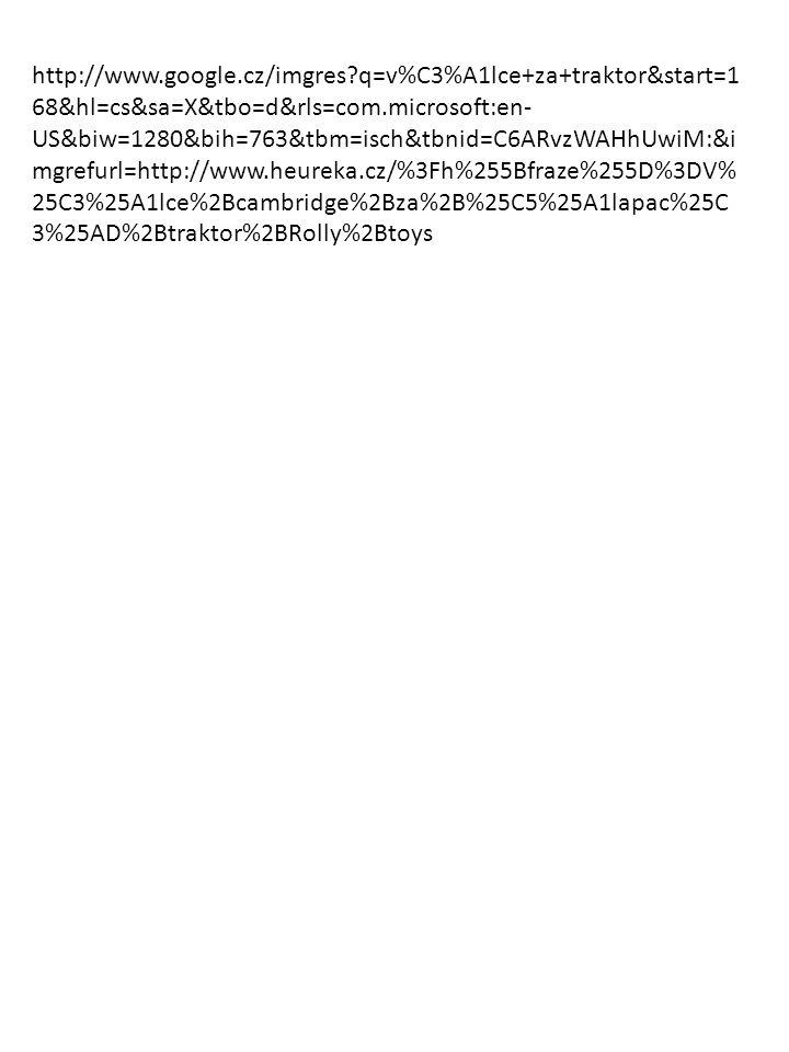 http://www.google.cz/imgres?q=v%C3%A1lce+za+traktor&start=1 68&hl=cs&sa=X&tbo=d&rls=com.microsoft:en- US&biw=1280&bih=763&tbm=isch&tbnid=C6ARvzWAHhUwi