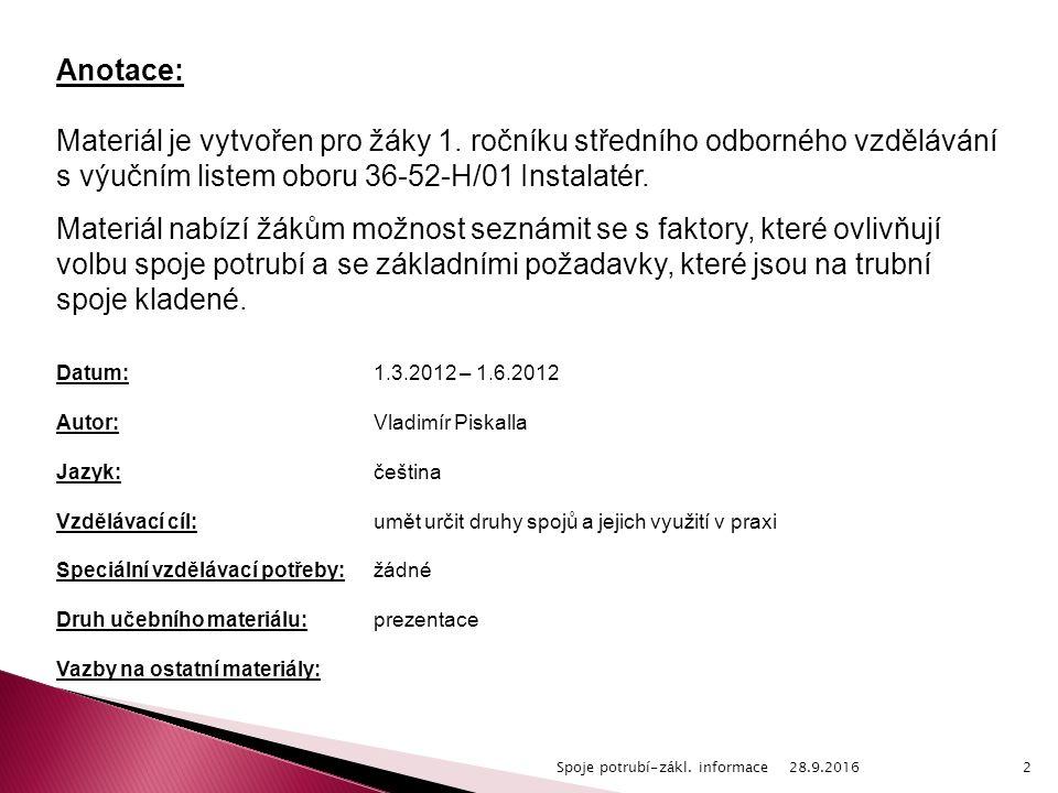 28.9.2016Spoje potrubí-zákl. informace2 Anotace: Materiál je vytvořen pro žáky 1.