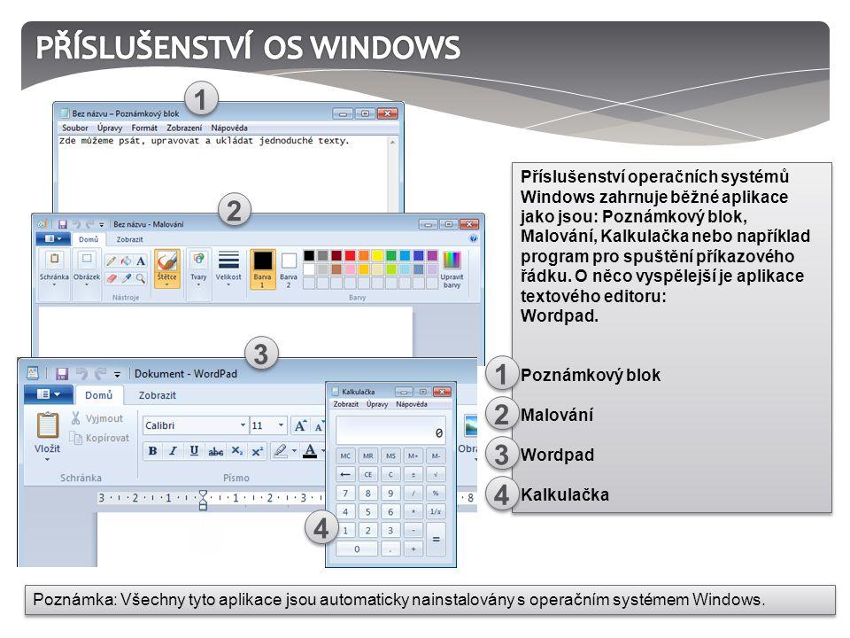 Příslušenství operačních systémů Windows zahrnuje běžné aplikace jako jsou: Poznámkový blok, Malování, Kalkulačka nebo například program pro spuštění příkazového řádku.