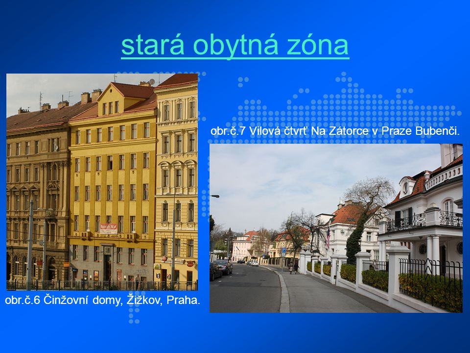 stará obytná zóna obr.č.6 Činžovní domy, Žižkov, Praha.