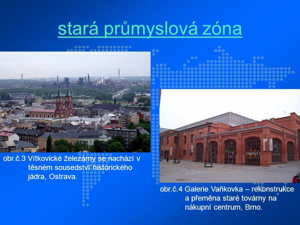 stará průmyslová zóna obr.č.3 Vítkovické železárny se nachází v těsném sousedství historického jádra, Ostrava.