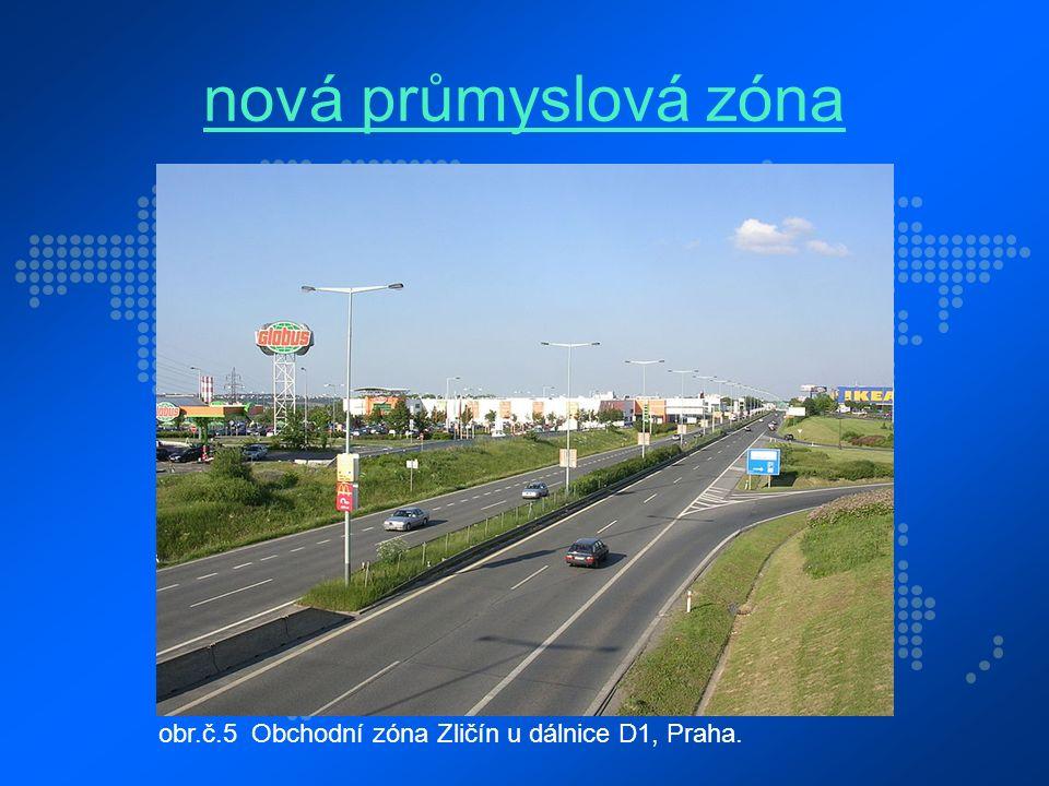 nová průmyslová zóna obr.č.5 Obchodní zóna Zličín u dálnice D1, Praha.
