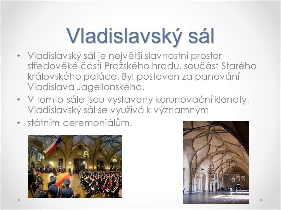 Vladislavský sál Vladislavský sál je největší slavnostní prostor středověké části Pražského hradu, součást Starého královského paláce. Byl postaven za