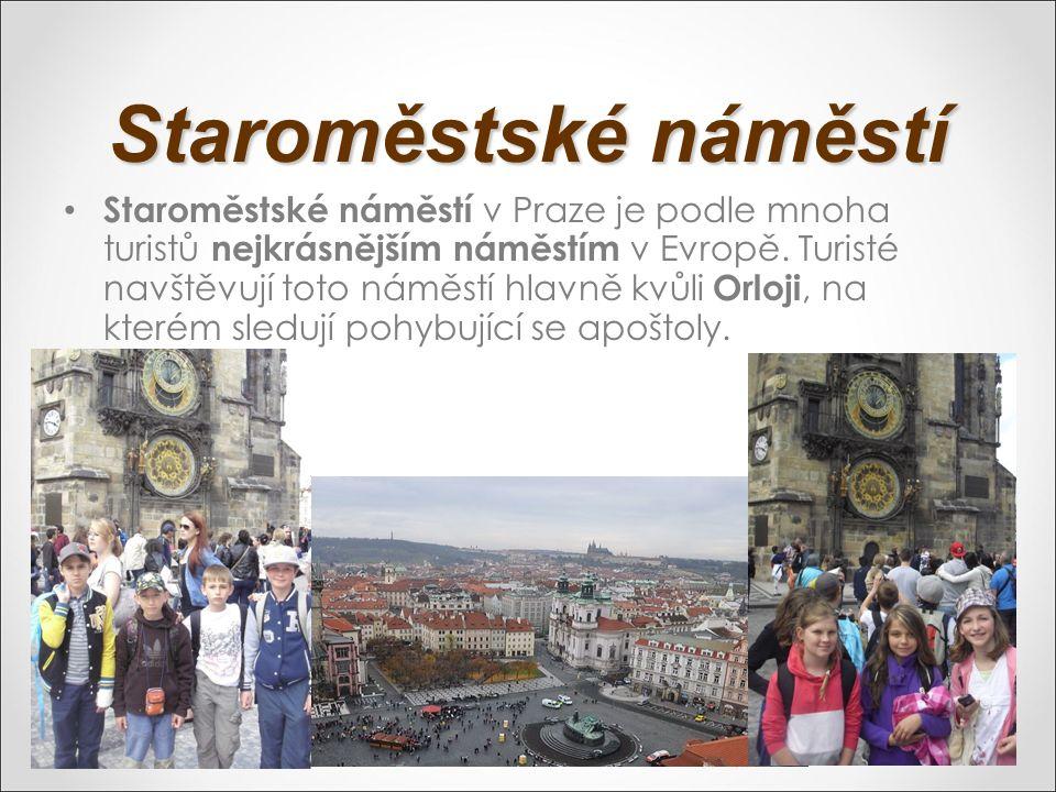 Staroměstské náměstí Staroměstské náměstí v Praze je podle mnoha turistů nejkrásnějším náměstím v Evropě. Turisté navštěvují toto náměstí hlavně kvůli