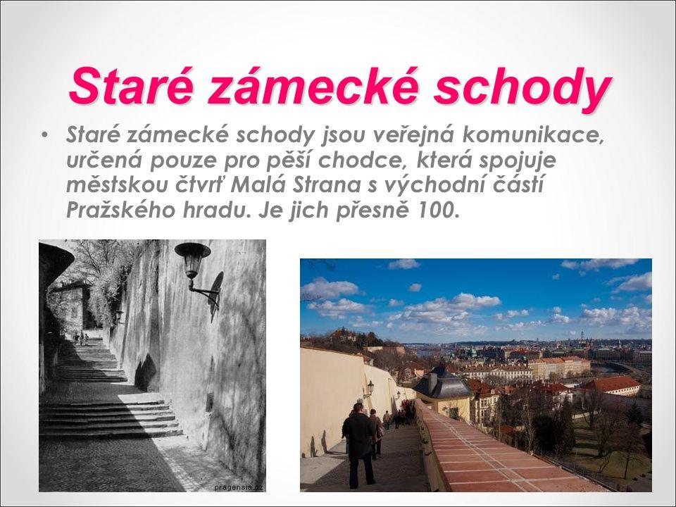 Staré zámecké schody Staré zámecké schody jsou veřejná komunikace, určená pouze pro pěší chodce, která spojuje městskou čtvrť Malá Strana s východní částí Pražského hradu.