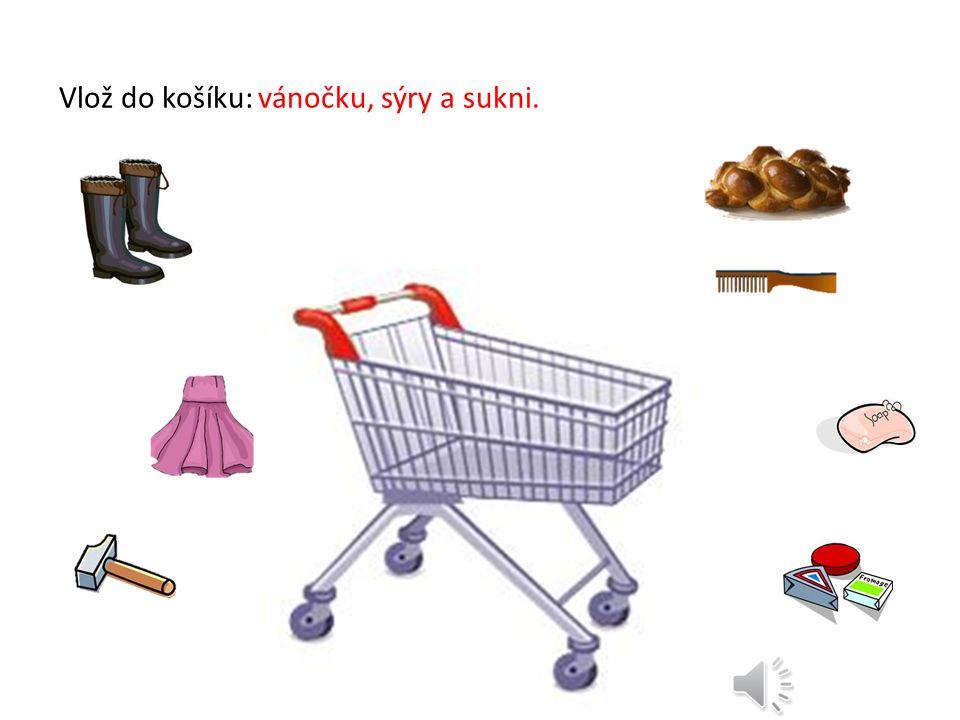 K nákupu potřebujeme nákupní vozík. Do něj vybereme zboží, které chceme koupit.