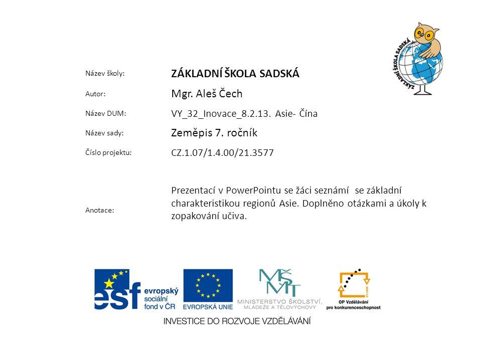 Název školy: ZÁKLADNÍ ŠKOLA SADSKÁ Autor: Mgr. Aleš Čech Název DUM: VY_32_Inovace_8.2.13.