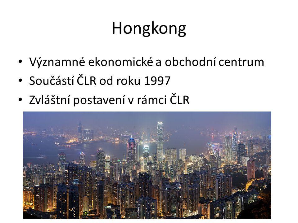 Hongkong Významné ekonomické a obchodní centrum Součástí ČLR od roku 1997 Zvláštní postavení v rámci ČLR