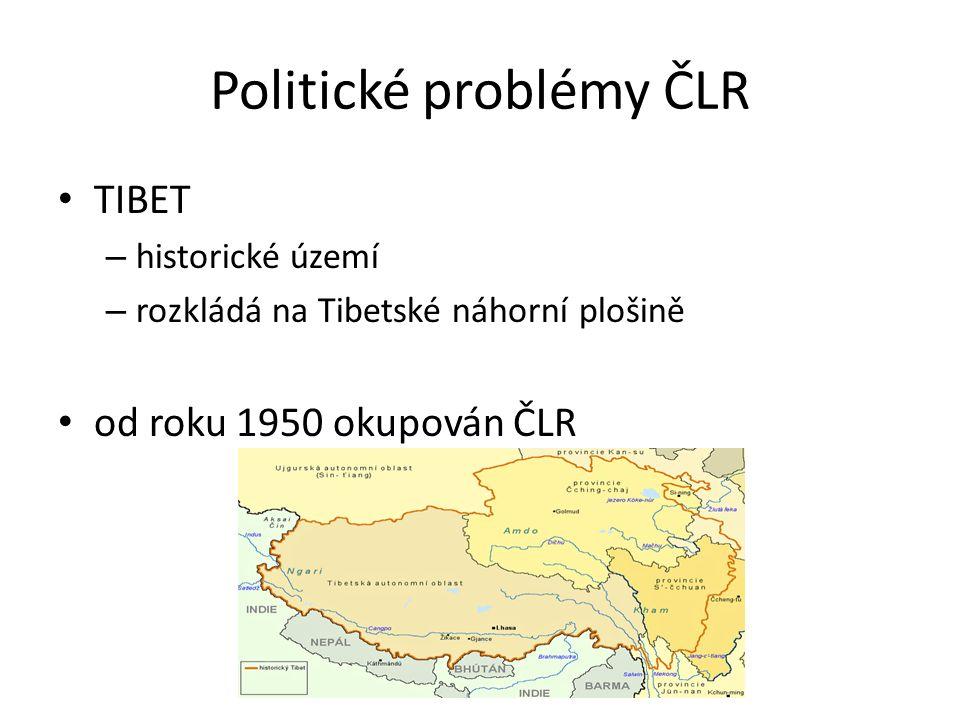 Politické problémy ČLR TIBET – historické území – rozkládá na Tibetské náhorní plošině od roku 1950 okupován ČLR
