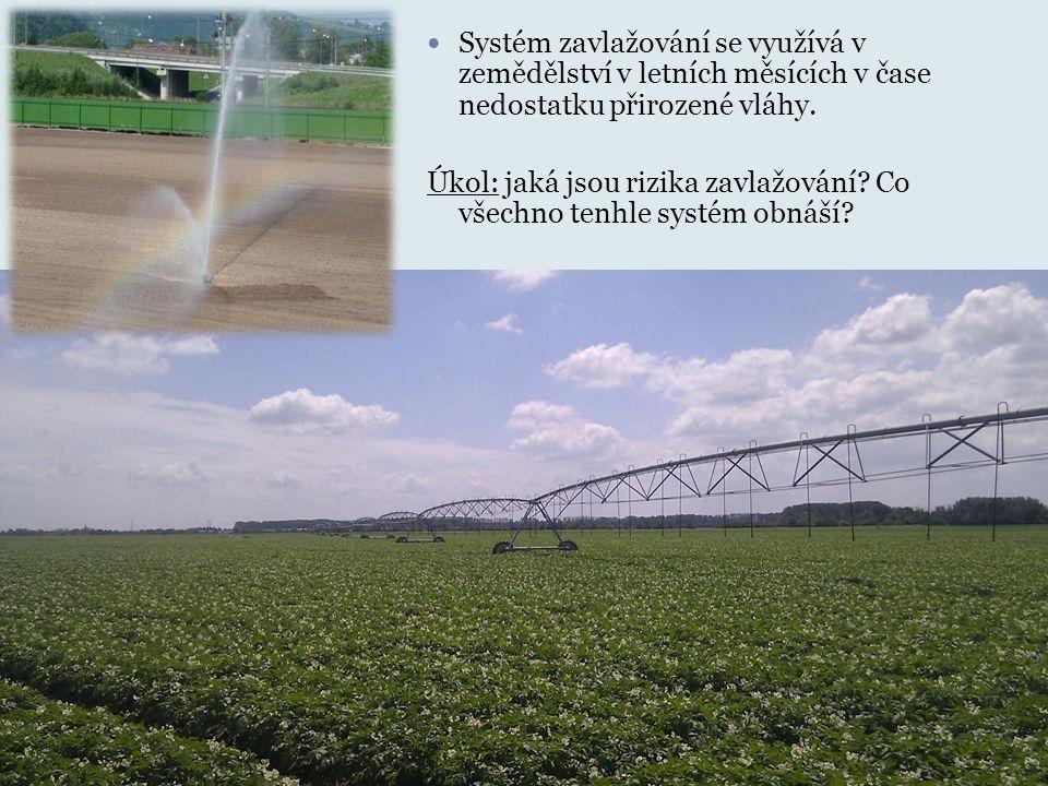 Systém zavlažování se využívá v zemědělství v letních měsících v čase nedostatku přirozené vláhy. Úkol: jaká jsou rizika zavlažování? Co všechno tenhl