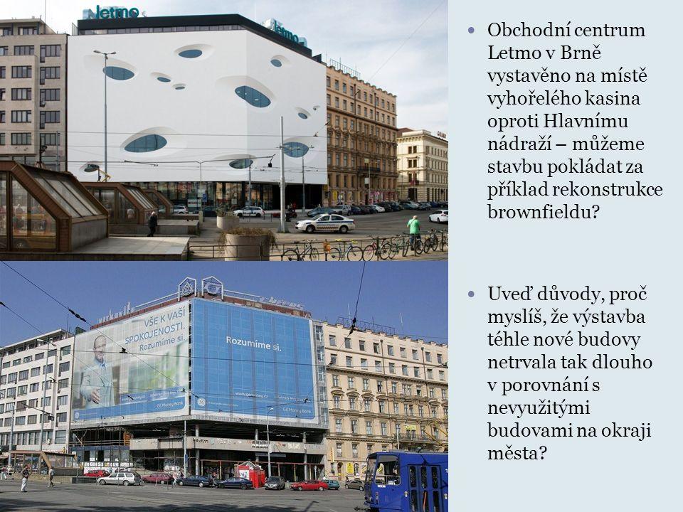 Obchodní centrum Letmo v Brně vystavěno na místě vyhořelého kasina oproti Hlavnímu nádraží – můžeme stavbu pokládat za příklad rekonstrukce brownfield