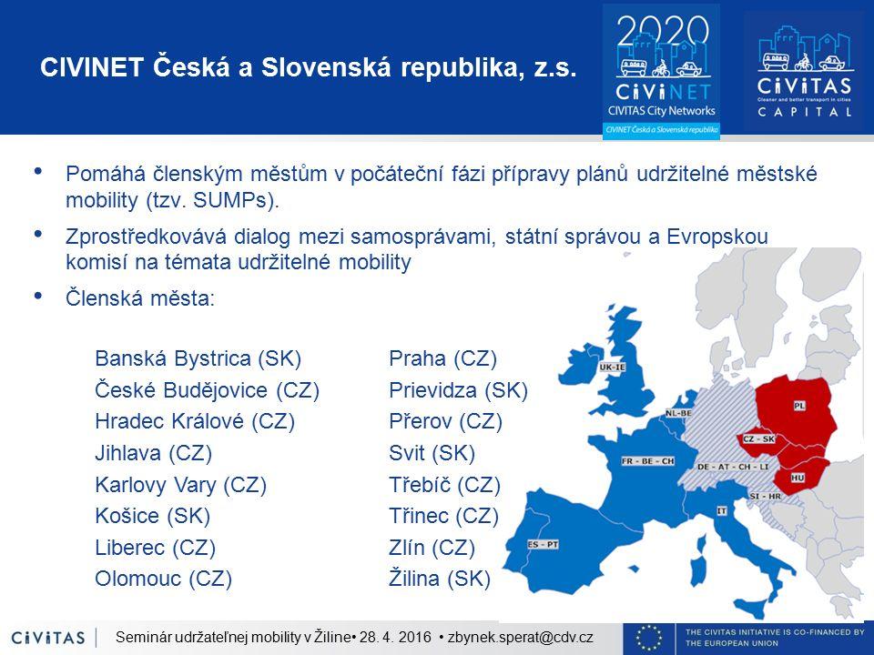 CIVINET Česká a Slovenská republika, z.s. Pomáhá členským městům v počáteční fázi přípravy plánů udržitelné městské mobility (tzv. SUMPs). Zprostředko