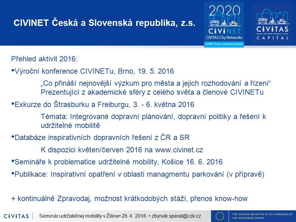 """CIVINET Česká a Slovenská republika, z.s. Přehled aktivit 2016: Výroční konference CIVINETu, Brno, 19. 5. 2016 """"Co přináší nejnovější výzkum pro města"""