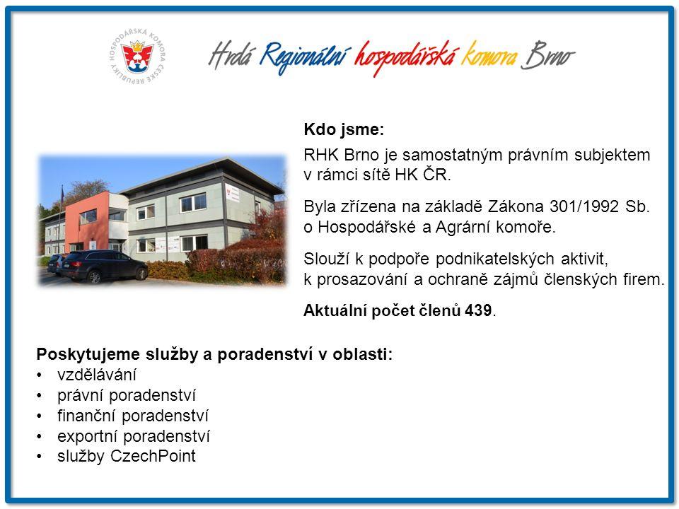 Kdo jsme: RHK Brno je samostatným právním subjektem v rámci sítě HK ČR. Byla zřízena na základě Zákona 301/1992 Sb. o Hospodářské a Agrární komoře. Sl