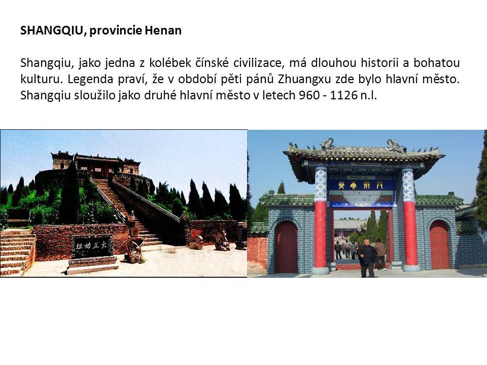 SHANGQIU, provincie Henan Shangqiu, jako jedna z kolébek čínské civilizace, má dlouhou historii a bohatou kulturu.