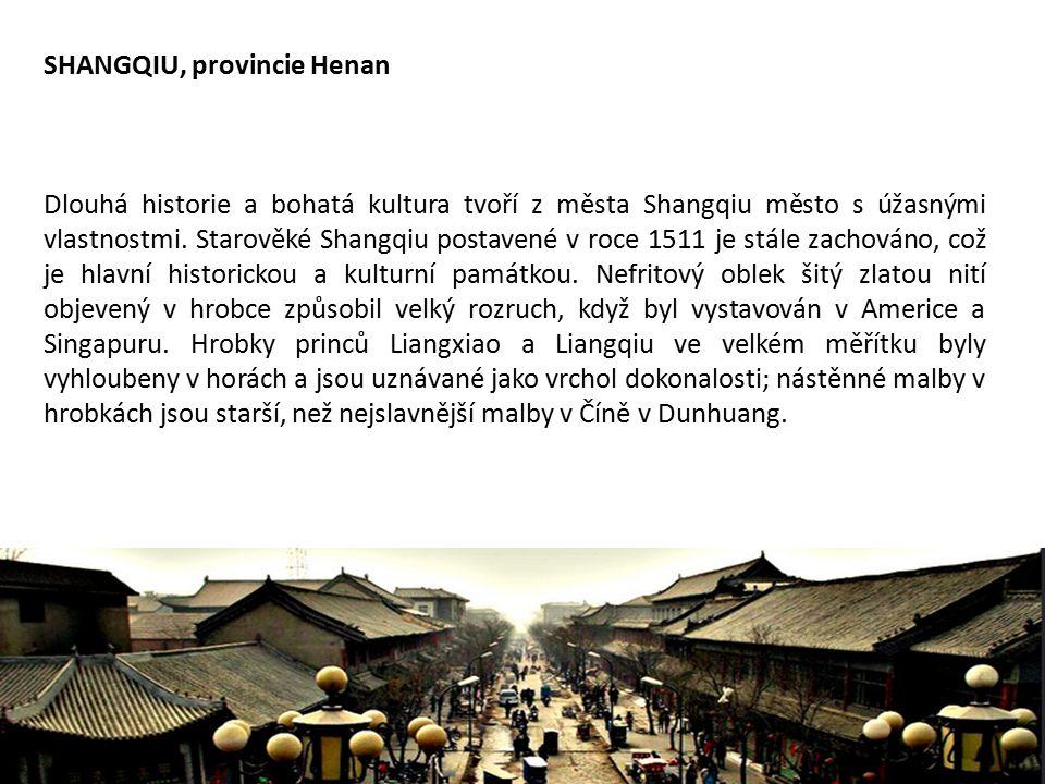 SHANGQIU, provincie Henan Dlouhá historie a bohatá kultura tvoří z města Shangqiu město s úžasnými vlastnostmi.