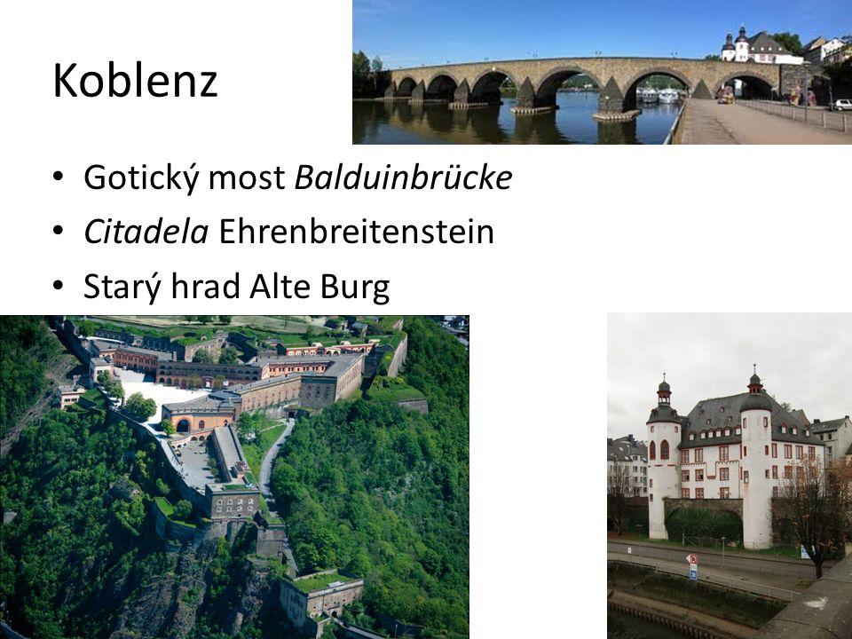 Koblenz Gotický most Balduinbrücke Citadela Ehrenbreitenstein Starý hrad Alte Burg