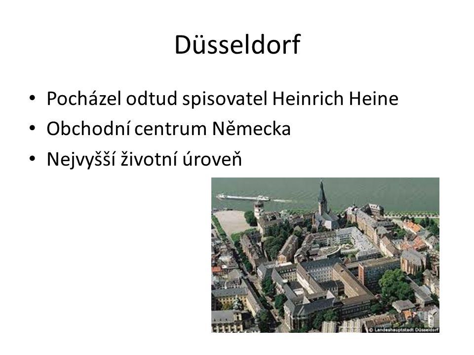 Düsseldorf Pocházel odtud spisovatel Heinrich Heine Obchodní centrum Německa Nejvyšší životní úroveň
