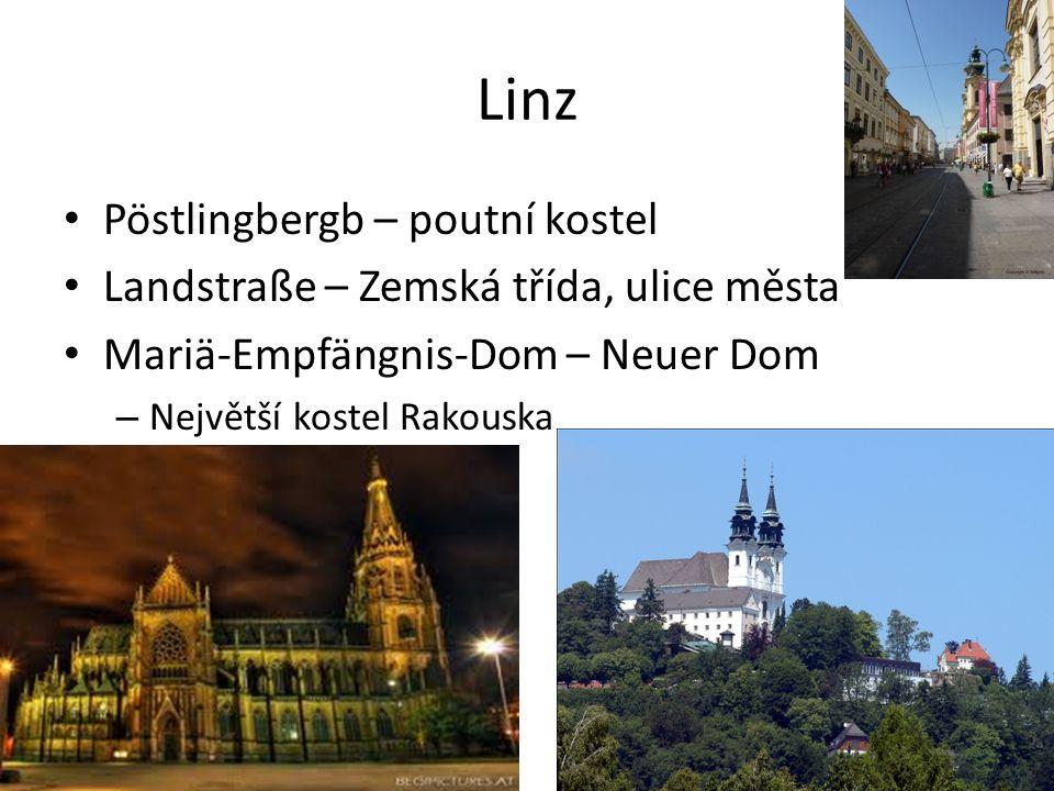Linz Pöstlingbergb – poutní kostel Landstraße – Zemská třída, ulice města Mariä-Empfängnis-Dom – Neuer Dom – Největší kostel Rakouska