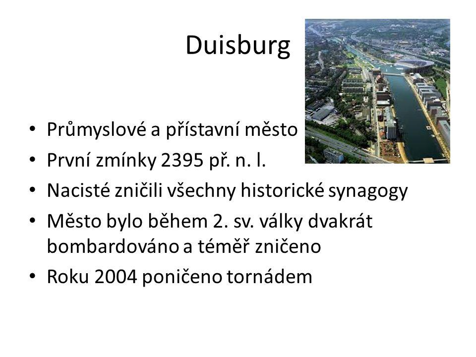 Duisburg Průmyslové a přístavní město První zmínky 2395 př. n. l. Nacisté zničili všechny historické synagogy Město bylo během 2. sv. války dvakrát bo